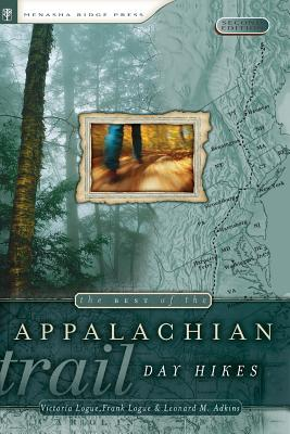 Best of the Appalachian Trail Day Hikes By Logue, Victoria/ Logue, Frank/ Adkins, Leonard M.
