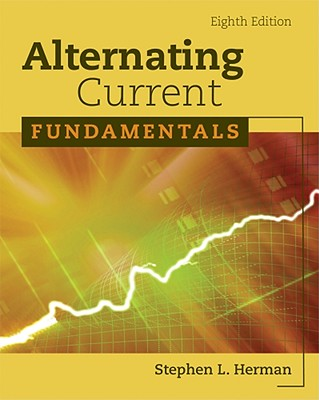 Alternating Current Fundamentals By Herman, Stephen L./ Duff, John R.