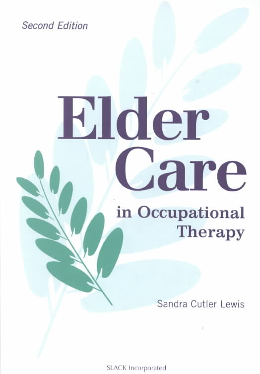Elder Care in Occupational Therapy By Lewis, Sandra Cutler